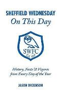 Sheffield Wednesday on This Day: History, Facts & Figures from Every Day of the Year