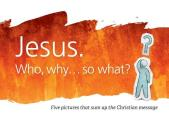 Jesus: Who, Why...So What?
