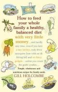 How to Feed Your Whole Family a Healthy Balanced Diet Simple Wholesome & Nutritious Recipes for Family Meals