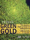 Green Gold The Amazon Fight to Keep Oil Underground