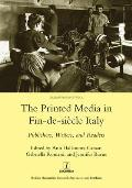 The Printed Media in Fin-de-Siecle Italy: Publishers, Writers, and Readers