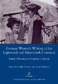 German Women's Writing of the Eighteenth and Nineteenth Centuries: Future Directions in Feminist Criticism