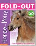 Fold-Out Horse and Pony: Giant Wall Chart and Poster + 50 Big Horse & Pony Stickers
