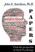 Addiction Papers: From the Perspective of Depth Psychology
