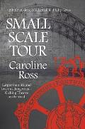 Small Scale Tour