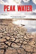 Peak Water: Civilisation and the World's Water Crisis