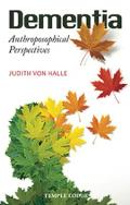 Dementia: Anthroposophical Perspectives
