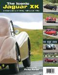 Iconic Jaguar Xk A Celebration of 120s 140s & 150s