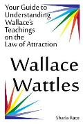 Wallace Wattles: Your Guide to Understanding Wallace's Teachings on the Law of Attraction