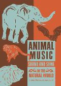 Animal Music Sound & Song in the Natural World