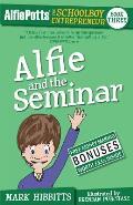 Alfie Potts: Alfie and the Seminar