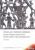 Roman and Medieval Revetments on the Thames Waterfront: Excavations at Riverbank House, City of London, 2006-9