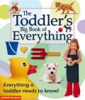 The Toddler's Big Book of Everything: Everything a Toddler Needs to Know!