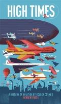 High Times A History of Aviation