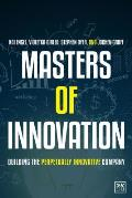 Masters of Innovation Building the Perpetually Innovative Company
