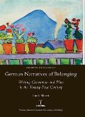 German Narratives of Belonging: Writing Generation and Place in the Twenty-First Century: Writing Generation and Place in the Twenty-First Century