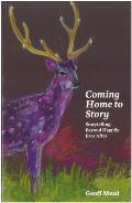 Coming Home To Story: Storytelling Beyond Happy Ever After