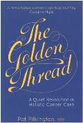 Golden Thread: a Quiet Revolution in Holistic Cancer Care