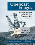 Opencast Images - An Informal Look at British Coal Opencast Sites 1986-1994