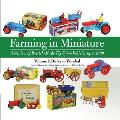 Farming in Miniature - A Review of British-Made Toy Farm Vehicles up to 1980 - Volume 2: Dinky to Wend-al