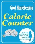 Good Housekeeping Calorie Counter: Plus Fat, Saturated Fat, Carbs, Protein and Fibre