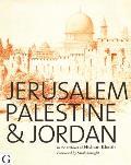 Jerusalem, Palestine and Jordan: Images of the Holy Land