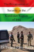 The Privatisation of Security in the Kurdish Region of Iraq