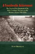 A Considerable Achievement: The Tactical Development of the 56th (London) Division on the Western Front, 1916-1918