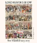 Lord Mayor's Show: 800 Years 1215-2015