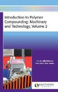 Introduction to Polymer Compounding: Machinery and Technology, Volume 2