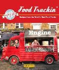 Food Truckin': Recipes from the World's Best Food Trucks