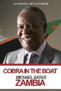 Cobra in the Boat: Michael Sata's Zambia