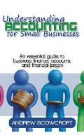 Understanding Accounting for Small Businesses: An Essential Guide to Business Finance, Accounts, and Financial Jargon