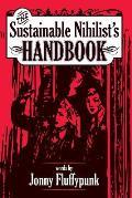Sustainable Nihilist's Handbook