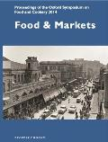 Food and Markets: Proceedings of the Oxford Symposium on Food 2014