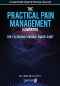 The Practical Pain Management Handbook: The Essential Evidence-Based Guide