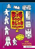 The Big Book of Blob Feelings: Book 2