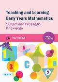 Teaching and Learning Early Years Mathematics - Subject and Pedagogic Knowledge
