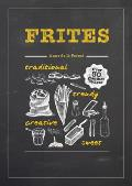 Frites Over 30 Gourmet Recipes