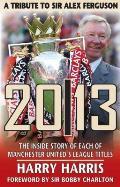 20/13 -- A Tribute to Sir Alex Ferguson