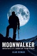 Moonwalker: Adventures of a Midnight Mountaineer