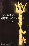 A Rarer Gift Than Gold