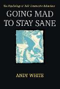 Going Mad to Stay Sane