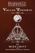 Vallis Timoris: Based Upon Sir Arthur Conan Doyle's Valley of Fear