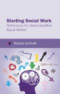 Starting Social Work - Reflections of a Newly Qualified Social Worker