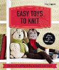 Easy Toys to Knit Cute & Cuddly Dolls Animals & Toys