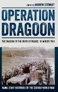 Operation Dragoon: The Invasion of the South of France, 15 August 1944