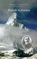 Prelude to Everest: Alexander Kellas, Himalayan Mountaineer