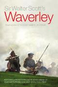 Sir Walter Scott's Waverley: Newly Adapated for the Modern Reader