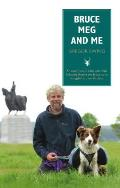 Bruce, Meg and Me: An Adventurous 1,000 Mile Walk Following Robert the Bruce as He Struggled to Save Scotland